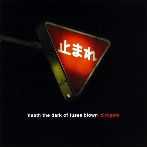 'Neath the Dark of Fuses Blown