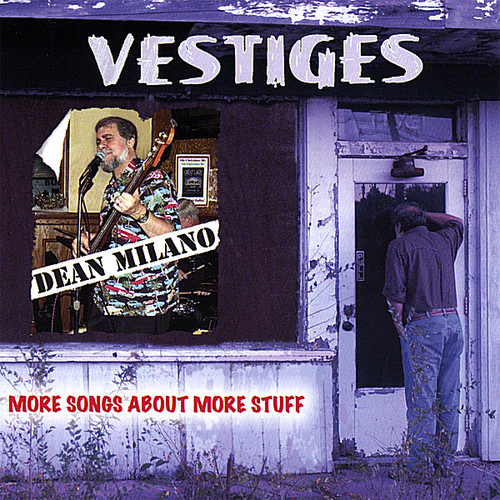 Milano, Dean : Vestiges: More Songs About More Stuff