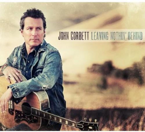 John Corbett - Leaving Nothin Behind [Digipak]