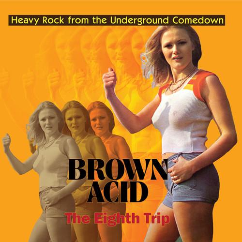 Brown Acid - The Eighth Trip / Various - Brown Acid - The Eighth Trip / Various
