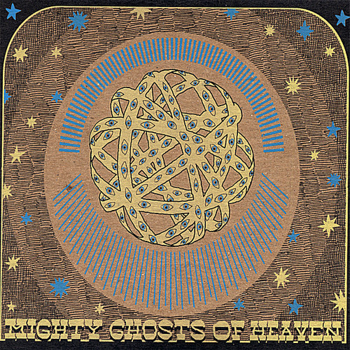 Mighty Ghosts of Heaven