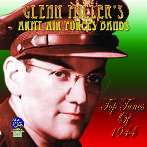 Glenn Miller - Top Tunes Of 1944