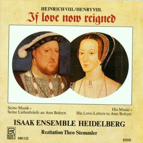 Henry Viii: If Love Now Reigned