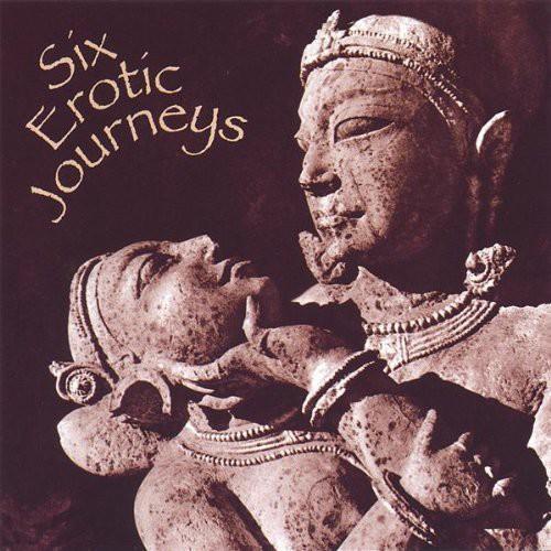Six Erotic Journeys