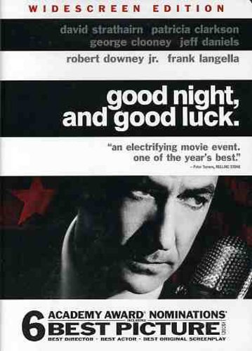 - Good Night, And Good Luck.