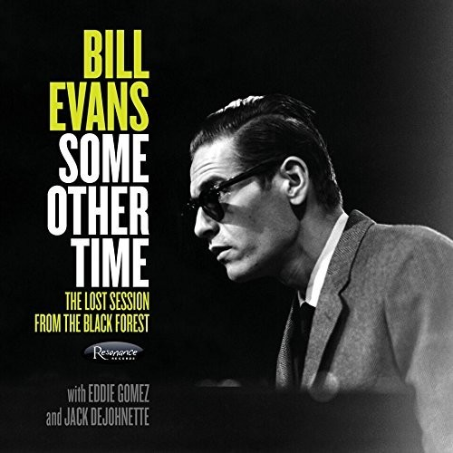 Bill Evans - Some Other Time: The Lost Session from The Black Forest [2 CD]