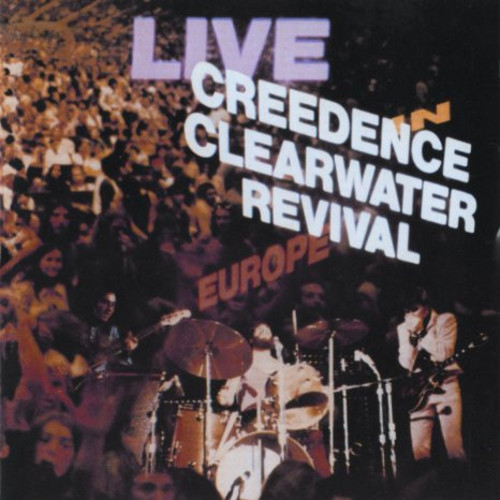 Creedence Clearwater Revival Live In Europe