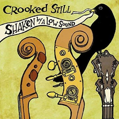 Crooked Still - Shaken By A Low Sound [LP]