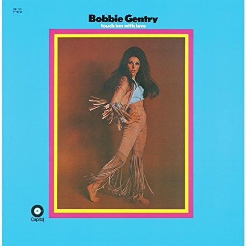 Bobbie Gentry - Touch Em With Love