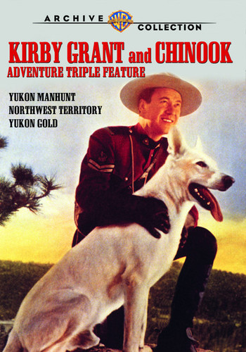Kirby Grant and Chinook Adventure Triple Feature: Volume 1