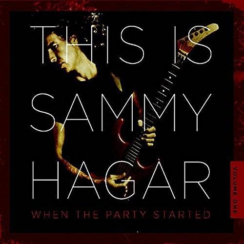 Sammy Hagar - This Is Sammy Hagar: When The Party Started
