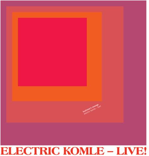 Electric Komle - Live!