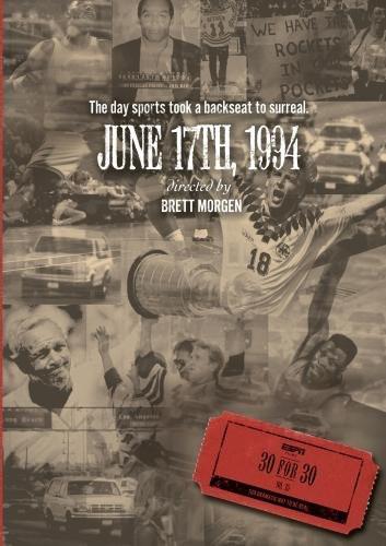 Espn Films 30 for 30: June 17th 1994