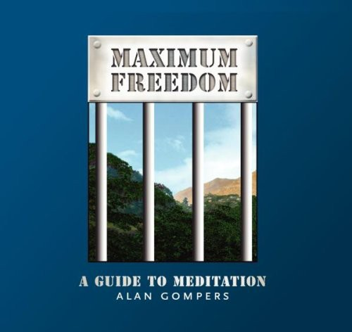 Maximum Freedom-A Guide to Meditation