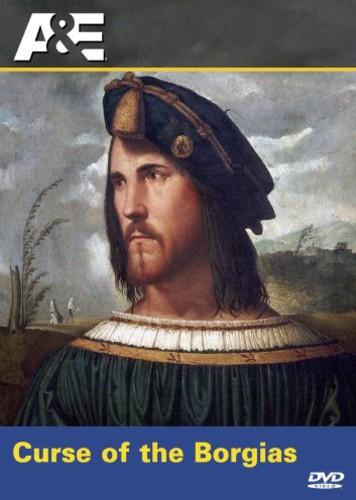 Ancient Mysteries: The Curse of the Borgias