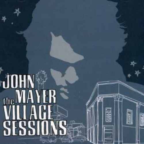 John Mayer - Village Sessions EP