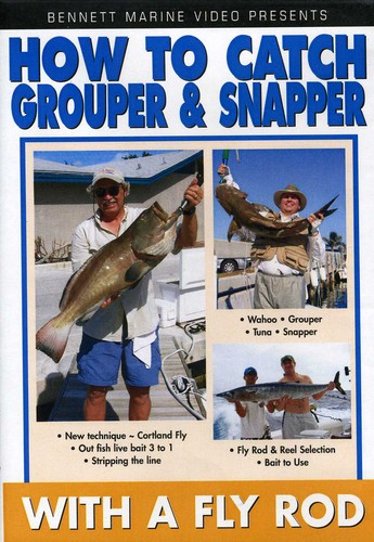 Captain Frank: How to Grouper and Snapper on a Fly Rod