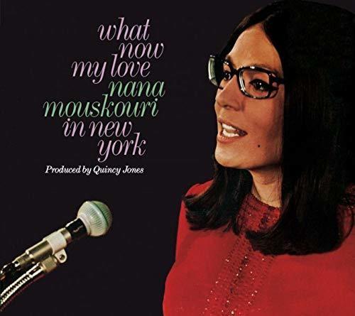 Nana Mouskouri - What Now My Love: Nana Mouskouri In New York / Nana Mouskouri (InFrench)