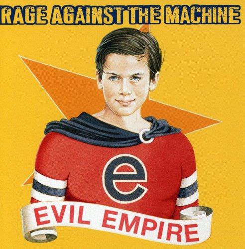 Rage Against the Machine-Evil Empire