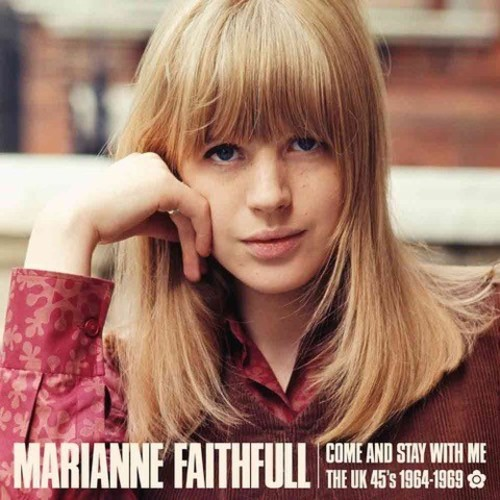 Marianne Faithfull - Come And Stay With Me: The UK 45s 1964-69