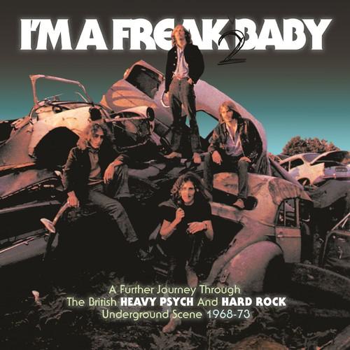 I'm A Freak 2 Baby: Further Journey Through The British Heavy Psych / Hard Rock Underground Scene 1968-1973 /  Various [Import]
