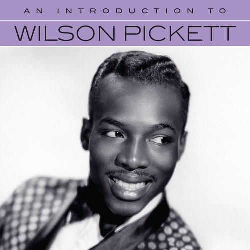 Wilson Pickett - An Introduction To Wilson Pickett