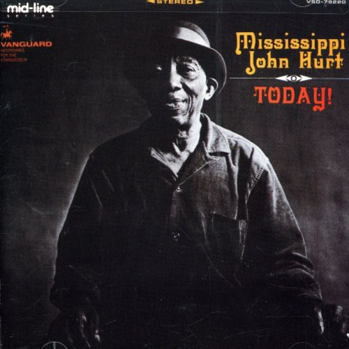 Mississippi John Hurt - Today
