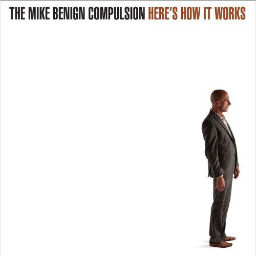 Mike Benign Compulsion : Heres How It Works