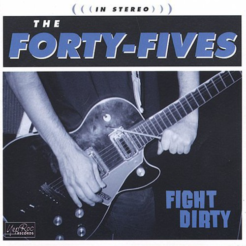Forty-Fives - Fight Dirty
