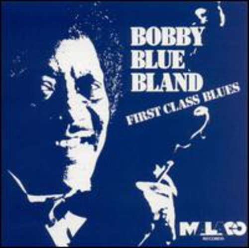 Bobby Bland Blue - First Class Blues