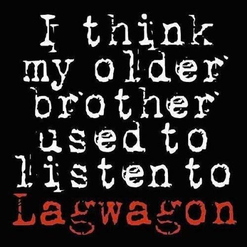 I Think My Older Brother Listen To Lagwagon