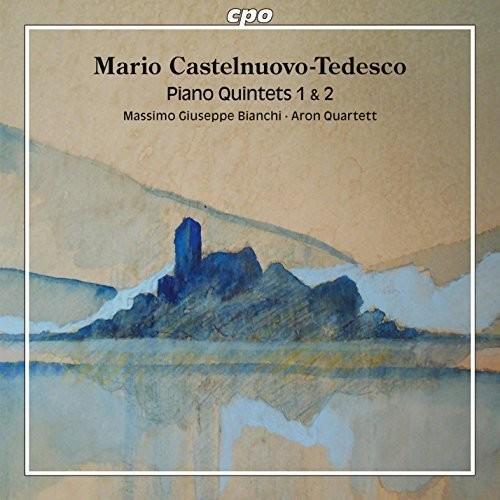 Mario Castelnuovo-Tedesco: Piano Quintets 1 & 2