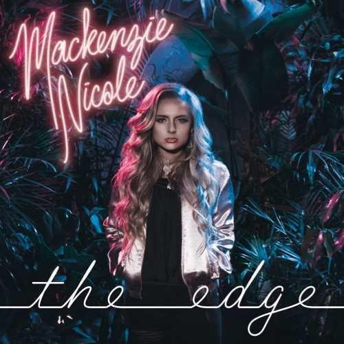 Mackenzie Nicole - The Edge