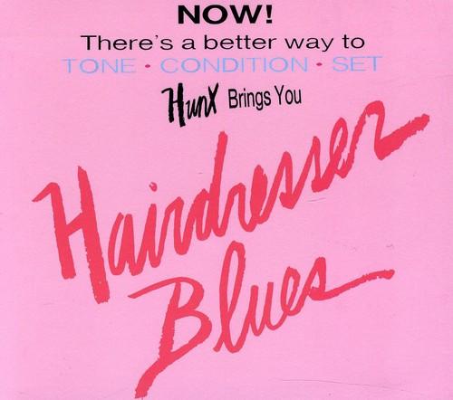 Hunx - Hairdresser Blues