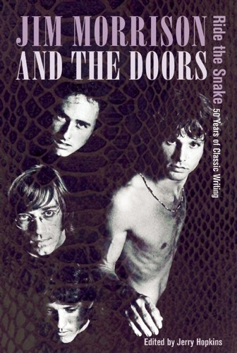 - Jim Morrison and the Doors: Ride the Snake: 50 Years of Classic Writing