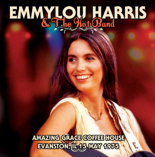 Emmylou Harris & The Hot Band - Amazing Grace Coffee House Evanston Il 15 May 1975