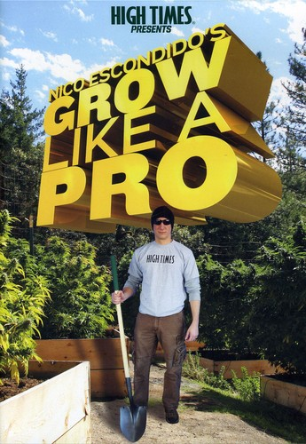 High Times Presents Nico Escondidos Grow Like a Pro