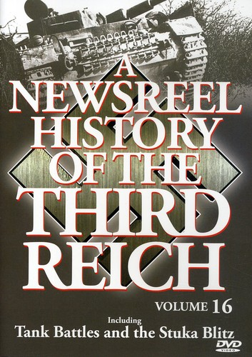 A Newsreel History of the Third Reich: Volume 16