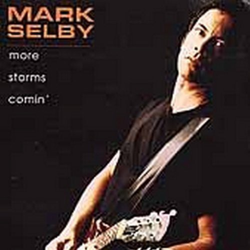 Mark Selby - More Storms Comin'