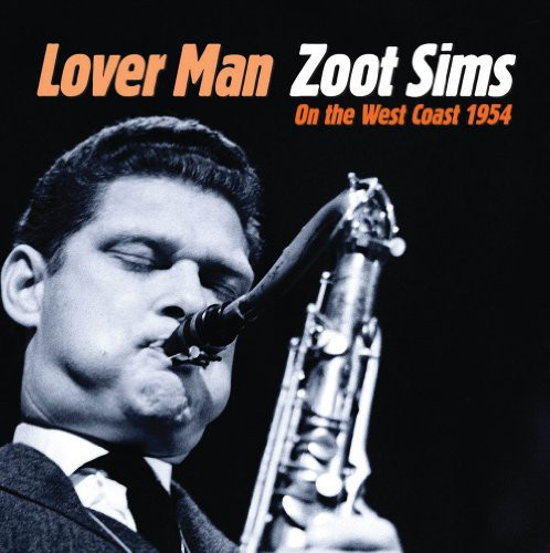 Lover Man: Zoot Sims on the West Coast 1954 [Import]