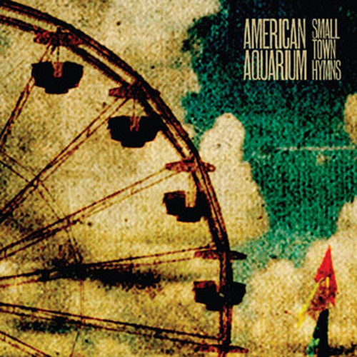 American Aquarium - Small Town Hymns
