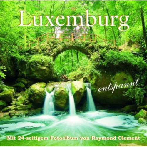 Luxemburg Entspannt (Luxemburg Is Relaxing)