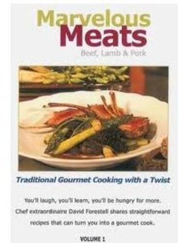 Marvelous Meats: Beef Lamb & Pork