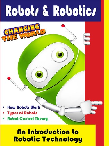 Robots & Robotics - an Introduction to Robotic Technology