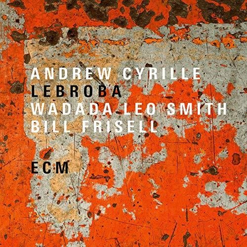 Andrew Cyrille/Wadada Leo Smith/Bill Frisell - Lebroba