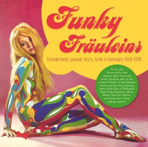 Funky Frauleins: Female Beat, Groove, Disco, Funk In Germany 1968-1978