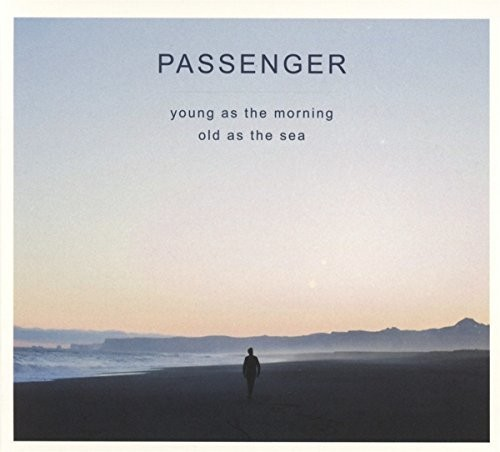 Passenger - Young As The Morning Old As The Sea [Import]