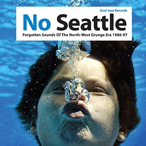 No Seattle: Forgotten Sounds of the North West