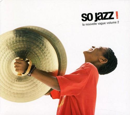 So Jazz: La Nouvelle Vogue 2 /  Various [Import]