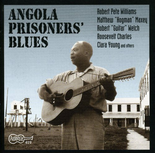 Angola Prisoners Blues /  Various